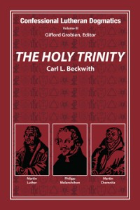 Confessional+Lutheran+Dogmatics+Holy+Trinity